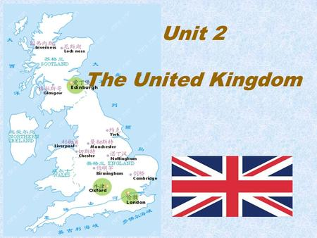 Unit 2 The United Kingdom. 1. consist of/ be made up of How many countries does the UK consist of? How many countries ___ the UK ______ __ ___ ? ismadeup.