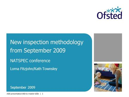 Add presentation title to master slide | 1 New inspection methodology from September 2009 NATSPEC conference Lorna Fitzjohn/Kath Townsley September 2009.