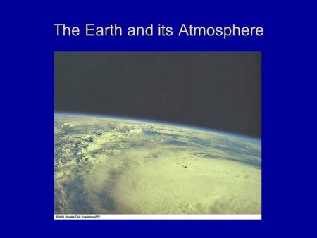 The Earth and its Atmosphere. Temperature and the Seasons Why?
