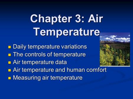 Chapter 3: Air Temperature Daily temperature variations Daily temperature variations The controls of temperature The controls of temperature Air temperature.
