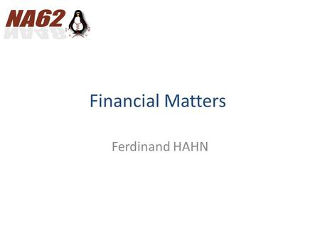 Financial Matters Ferdinand HAHN. Content Cost to completion (exceptional MOF 2014/15) MOF in 2013 (Budget – Contributions - Expenses) MOF in 2014 (Budget.