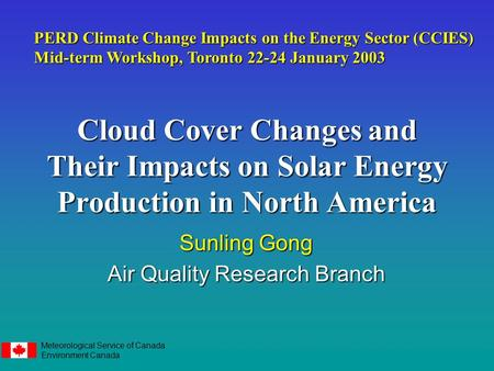 Meteorological Service of Canada Environment Canada Cloud Cover Changes and Their Impacts on Solar Energy Production in North America PERD Climate Change.