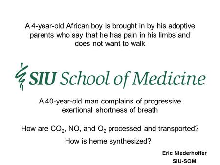 Eric Niederhoffer SIU-SOM How are CO 2, NO, and O 2 processed and transported? A 40-year-old man complains of progressive exertional shortness of breath.