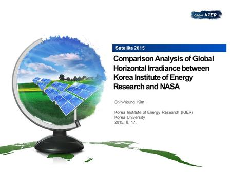 Research Objectives Definition of Global Horizontal Irradiance (GHI) Solar Monitoring History in KIER.