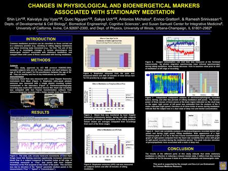 CHANGES IN PHYSIOLOGICAL AND BIOENERGETICAL MARKERS ASSOCIATED WITH STATIONARY MEDITATION Shin Lin* §¶, Kaivalya Jay Vyas* §¶, Quoc Nguyen* §¶, Sakya Uch*