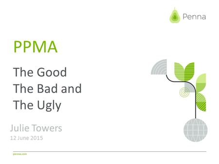 Penna.com PPMA The Good The Bad and The Ugly Julie Towers 12 June 2015.