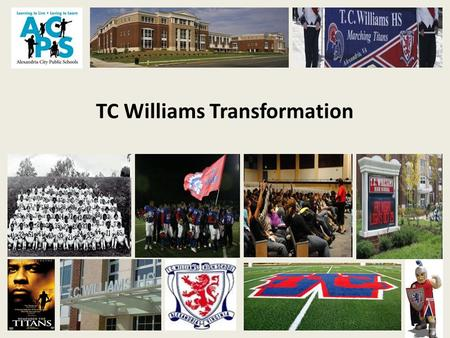 TC Williams Transformation. 55% - Free and Reduced Lunch 19% - LEP 12% - Special Education.