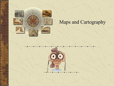 Maps and Cartography. Cartography Cartography is the art and science of expressing the known physical features of the earth graphical by maps and charts.