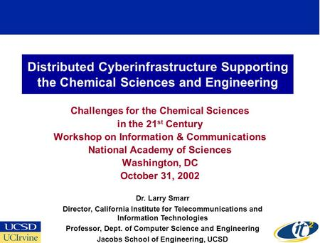 Distributed Cyberinfrastructure Supporting the Chemical Sciences and Engineering Challenges for the Chemical Sciences in the 21 st Century Workshop on.