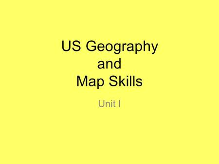 US Geography and Map Skills Unit I. Vocabulary Relative Location Absolute Location Map Projection Hemisphere Scale Latitude Longitude Topography Physical.