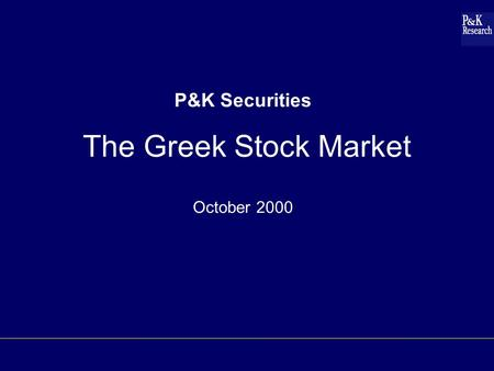 P&K Securities The Greek Stock Market October 2000.