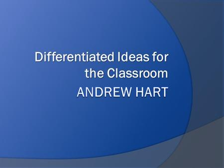 Differentiated Ideas for the Classroom. Teachers DO:  Provide several learning options, or different paths to learning, which help students take in information.