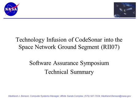 Markland J. Benson, Computer Systems Manager, White Sands Complex, (575) 527-7034, Technology Infusion of CodeSonar into the Space.
