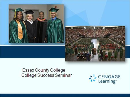 Essex County College College Success!. SSO Student Login Page: login.cengagebrain.com Click Here to Begin.