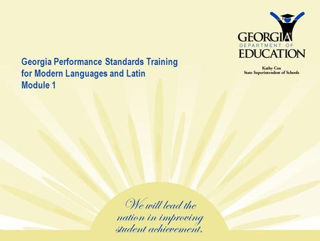 Georgia Performance Standards Training for Modern Languages and Latin Module 1.