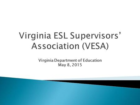 Virginia Department of Education May 8, 2015. English Language Proficiency Targets: Title III Annual Measurable Achievement Objectives (AMAOs) 2.