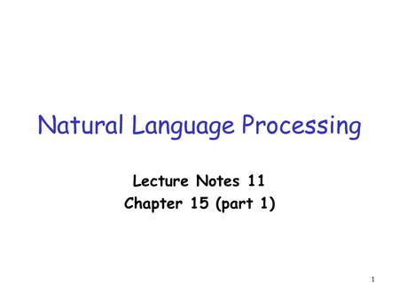 1 Natural Language Processing Lecture Notes 11 Chapter 15 (part 1)
