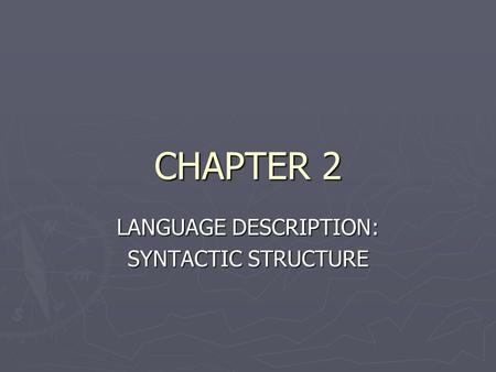 LANGUAGE DESCRIPTION: SYNTACTIC STRUCTURE