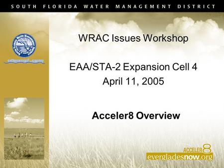 WRAC Issues Workshop EAA/STA-2 Expansion Cell 4 April 11, 2005 Acceler8 Overview.