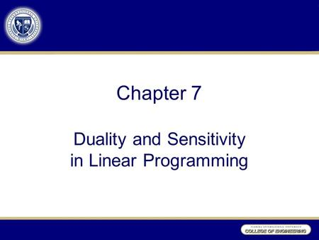 Chapter 7 Duality and Sensitivity in Linear Programming.