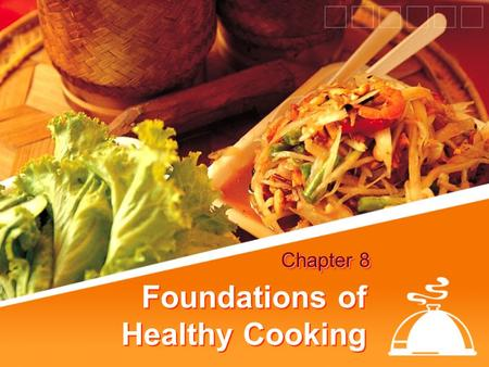 Foundations of Healthy Cooking Chapter 8. Objectives Define seasoning, flavoring, herbs, and spices Discuss ingredients and methods to develop flavor.