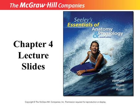 Copyright © The McGraw-Hill Companies, Inc. Permission required for reproduction or display. Chapter 4 Lecture Slides.