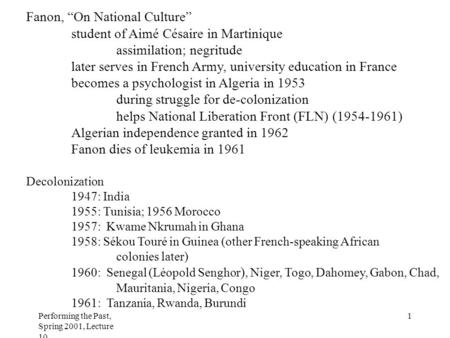 "Performing the Past, Spring 2001, Lecture 10 1 Fanon, ""On National Culture"" student of Aimé Césaire in Martinique assimilation; negritude later serves."