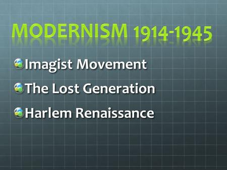 Modernism Imagist Movement The Lost Generation