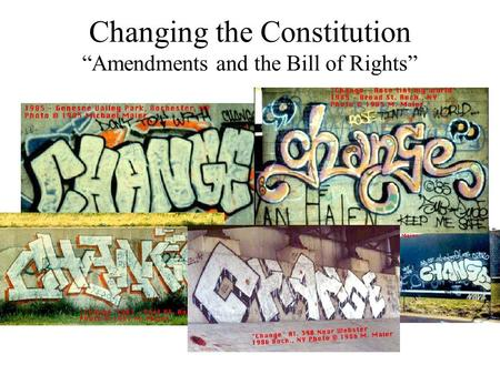 "Changing the Constitution ""Amendments and the Bill of Rights"""