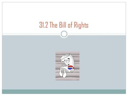 31.2 The Bill of Rights.