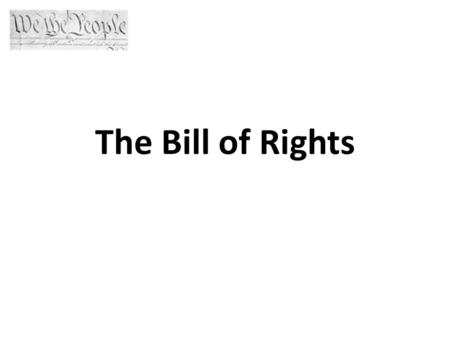 The Bill of Rights. I Congress shall make no law respecting an establishment of religion, or prohibiting the free exercise thereof; or abridging the freedom.