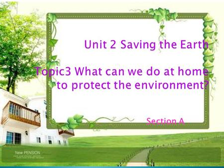 Section A. What do they mean? Are you a greener person? Which day is the World Environment Day?