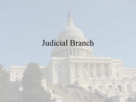 Judicial Branch. Do Now In your opinion, do laws actually help reduce crime, why or why not?