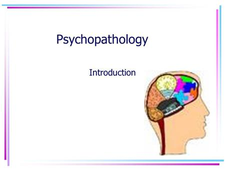 Psychopathology Introduction.  ource/view.php?id=6874http://vle.ccs.northants.sch.uk/mod/res ource/view.php?id=6874.
