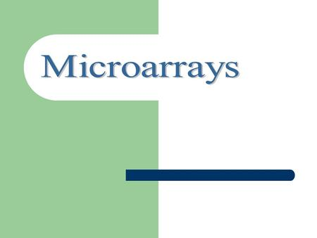 OUTLINE Microarrays Processing Microarray Data – K- Means Clustering – Hierarchical Clustering – SOM.