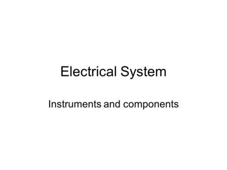 Electrical System Instruments and components. Alternating Current An alternating current (AC) is an electric current whose direction reverses cyclically,