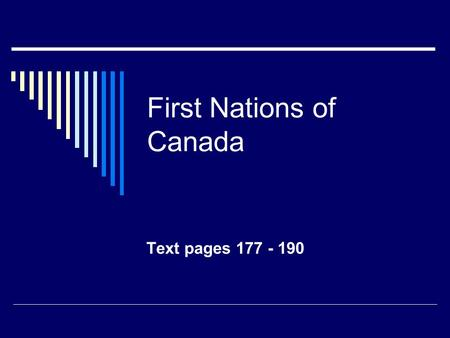 First Nations of Canada Text pages 177 - 190. Terminology  Acceptable terminology Aboriginal Inuit Métis First Nation (FN) Indigenous Native _________.
