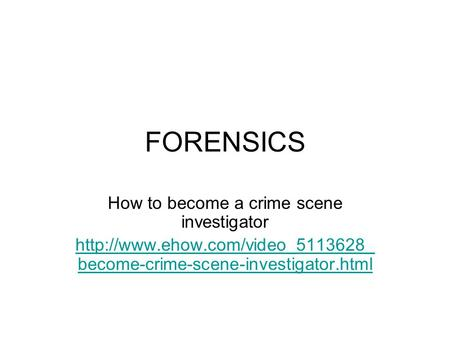 FORENSICS How to become a crime scene investigator  become-crime-scene-investigator.html.