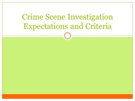 Crime Scene Investigation Expectations and Criteria.