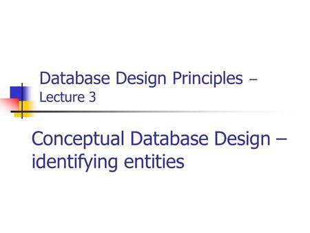 Database Design Principles – Lecture 3