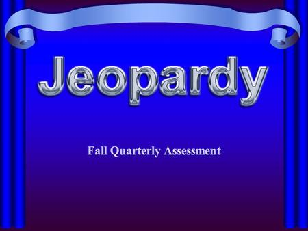 Fall Quarterly Assessment