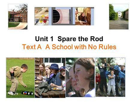 Unit 1 Spare the Rod Text A A School with No Rules.
