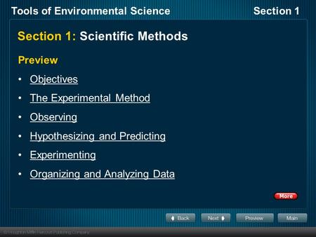 Tools of Environmental ScienceSection 1 Section 1: Scientific Methods Preview Objectives The Experimental Method Observing Hypothesizing and Predicting.