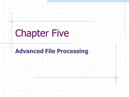 Chapter Five Advanced File Processing. 2 Objectives Use the pipe operator to redirect the output of one command to another command Use the grep command.