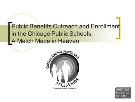 Public Benefits Outreach and Enrollment in the Chicago Public Schools: A Match Made in Heaven.