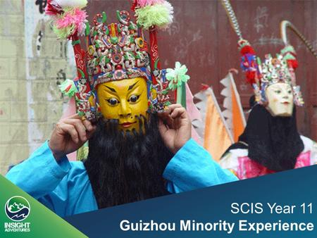 "SCIS Year 11 Guizhou Minority Experience. Outdoor Education company that uses experiential education; "" Learning by doing "" Activities with intent Our."