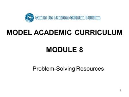 1 MODEL ACADEMIC CURRICULUM MODULE 8 Problem-Solving Resources.