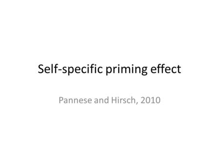 Self-specific priming effect Pannese and Hirsch, 2010.