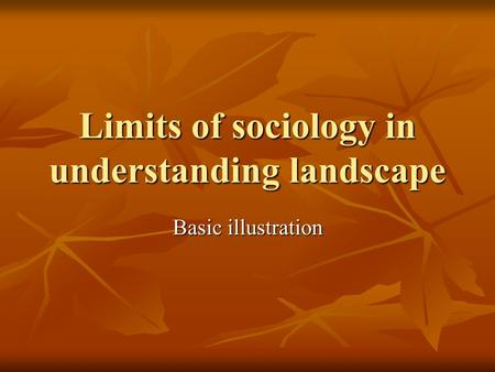 Limits of sociology in understanding landscape Basic illustration.