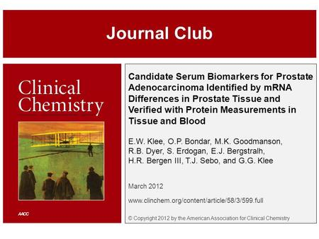 Candidate Serum Biomarkers for Prostate Adenocarcinoma Identified by mRNA Differences in Prostate Tissue and Verified with Protein Measurements in Tissue.